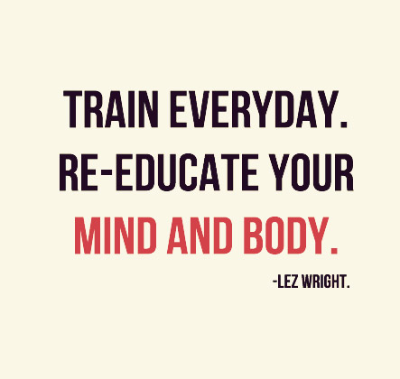 TRAIN EVERYDAY!